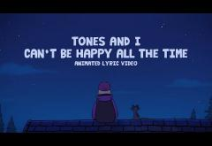 Tones & I - Can´t Be Happy All The Time | lyric video