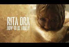 Rita Ora - How To Be Lonely | piesă nouă