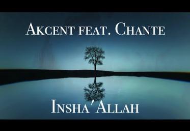 Akcent feat. Chante - Insh´Allah | piesă nouă