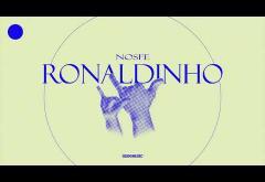 Nosfe - Ronaldinho | piesă nouă