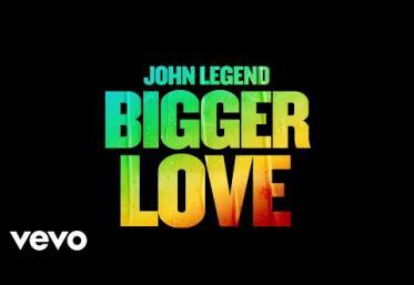 John Legend - Bigger Love | piesă nouă