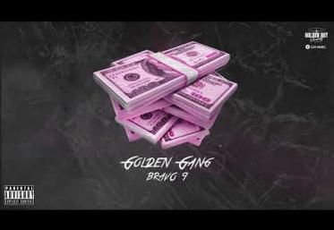 Golden Gang - Bravo 9   piesă nouă