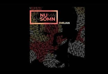 Emilian - Nu mai am somn | lyric video