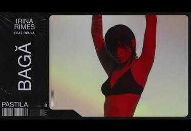 Irina Rimes feat. BRUJA - Bagă | piesă nouă
