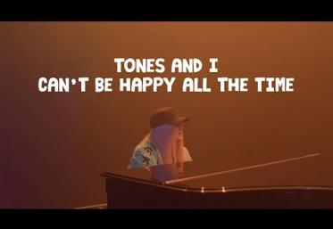 Tones & I - Can't Be Happy All The Time | videoclip