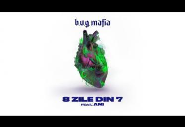 B.U.G. Mafia feat. Ami - 8 zile din 7 | piesă nouă