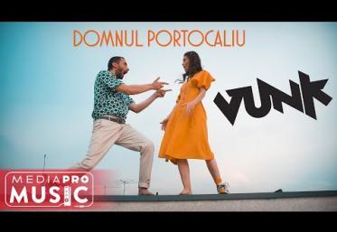 VUNK - Domnul Portocaliu | videoclip