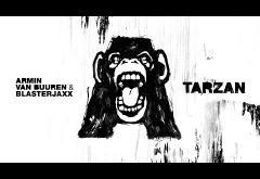 Armin van Buuren & Blasterjaxx - Tarzan | piesă nouă