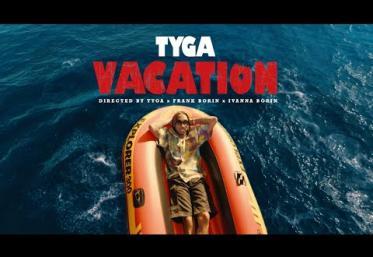 Tyga - Vacation | videoclip