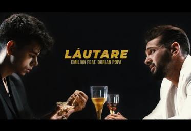 Emilian feat. Dorian Popa - Lăutare | videoclip