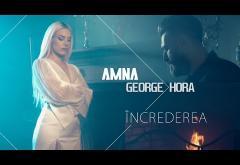 Amna & George Hora - Încrederea | videoclip