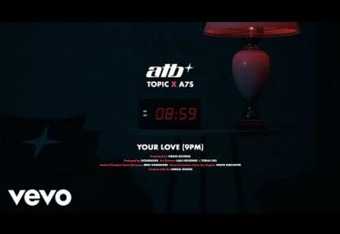 ATB, Topic, A7S - Your Love (9PM) | piesă nouă