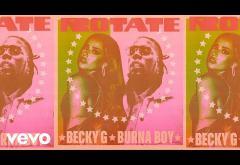 Becky G, Burna Boy - Rotate | Ascultă piesa aici!