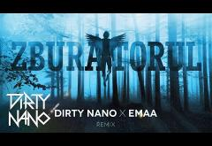 Dirty Nano x EMAA - Zburătorul (remix) | piesă nouă
