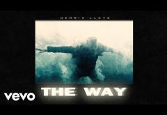 Dennis Lloyd - The Way | piesă nouă