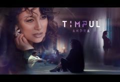 Andra - Timpul | videoclip