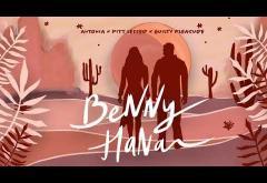 Antonia x Pitt Leffer x Guilty Pleasure - Benny Hana | piesă nouă