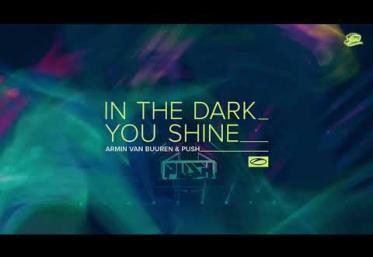 Armin van Buuren & Push - In The Dark You Shine   piesă nouă