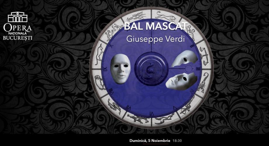 Bal Mascat de Giuseppe Verdi,  pe scena Operei Naționale București
