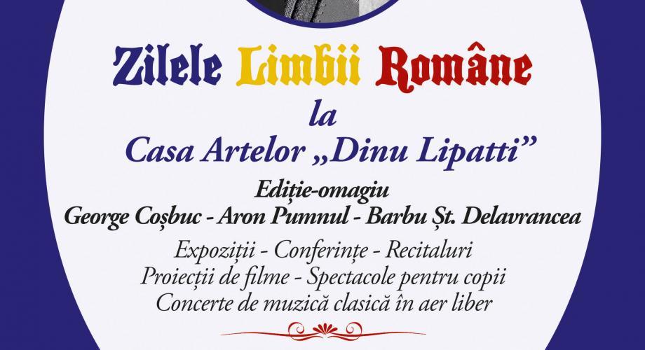 """Romantic FM vă invită la """"ZILELE LIMBII ROMÂNE"""" la CASA ARTELOR """"DINU LIPATTI"""""""