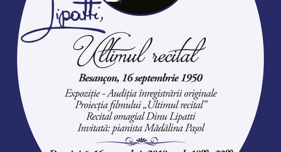 LIPATTI, ULTIMUL RECITAL - Besançon, 16 septembrie 1950