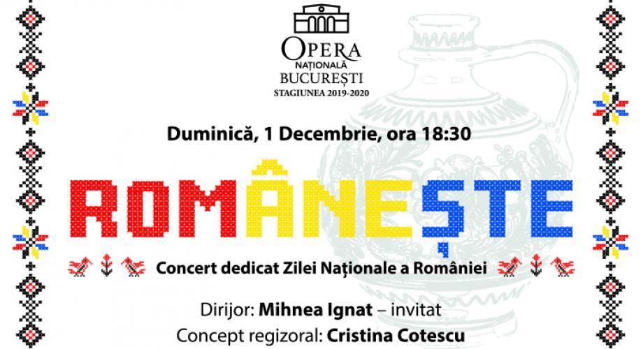"""""""Românește"""" - Concert dedicat Zilei Naționale a României, pe scena Operei Naționale București"""