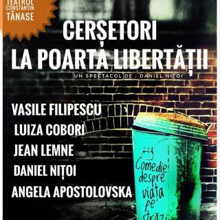 """""""Cerșetori la poarta libertății"""", în premieră pe 3 decembrie la Teatrul de revistă Constantin Tanase"""