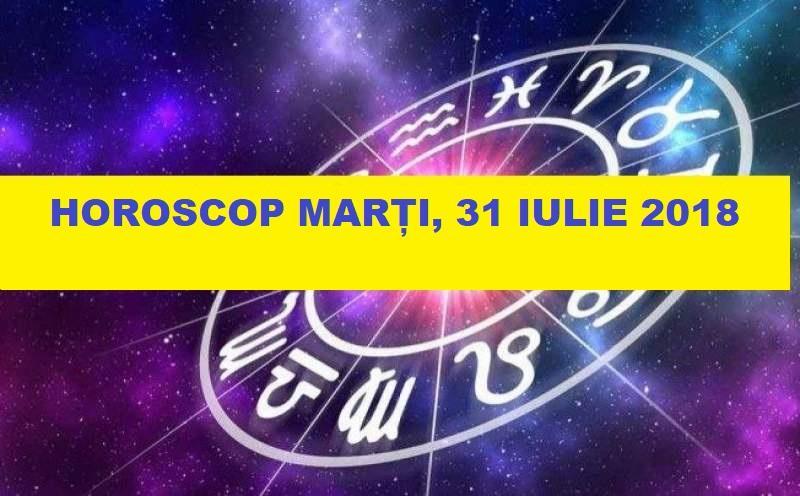 Horoscop -20Iulie 2020  |Horoscop 31 Iulie 2020